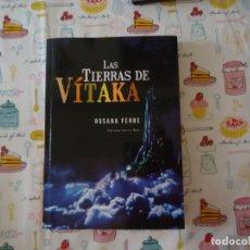 Libros de segunda mano: LIBRO LAS TIERRAS DE VÍTAKA DE ROSANA FERRE FIRMADO POR LA AUTORA 1ª EDICION 2012. Lote 188427892