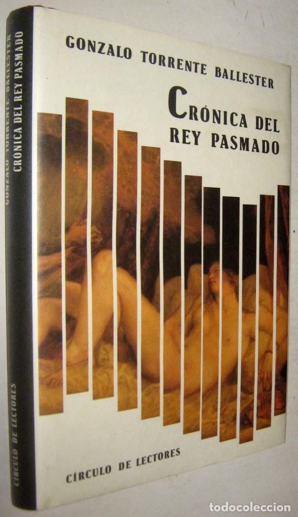 CRONICA DEL REY PASMADO - GONZALO TORRENTE BALLESTER (Libros de Segunda Mano (posteriores a 1936) - Literatura - Narrativa - Novela Histórica)