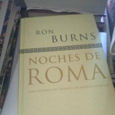 Libros de segunda mano: NOCHES DE ROMA. RON BURNS. Lote 189437298