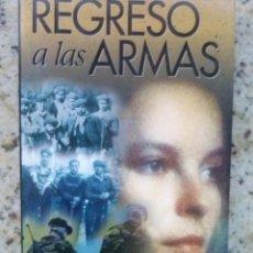 Livres d'occasion: REGRESO A LAS ARMAS. ANDRES SOREL. ED. TXALAPARTA 1998. HISTORIA DE EUSKADI NOVELADA . Lote 189674157