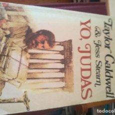 Libros de segunda mano: YO, JUDAS / TAYLOR CALDWELL Y JESS STEARN . Lote 189753102