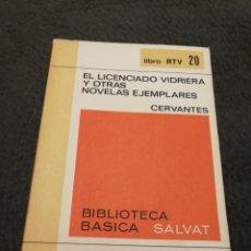 Libros de segunda mano: EL LICENCIADO VIDRIERA Y OTRAS NOVELAS EJEMPLARES. CERVANTES. BIBLIOTECA BASICA SALVAT. NUMERO 20. Lote 189818832