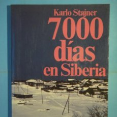 Libros de segunda mano: 7000 DIAS EN SIBERIA - KARLO STAJNER - EDITORIAL PLANETA, 1984, 1ª EDICION . Lote 189825392