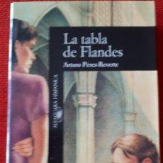 Libros de segunda mano: LA TABLA DE FLANDES - ARTURO PEREZ REVERTE - ALFAGUARA. Lote 189946662