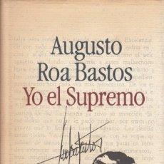 Libros de segunda mano: AUGUSTO ROA BASTOS. YO EL SUPREMO. CÍRCULO DE LECTORES, BARCELONA 1987.. Lote 190375018