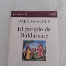 Libros de segunda mano: EL PERIPLE DE BALDASSARE. AMIN MAALOUF. COL.LECCIÓ TOC DE FICCIÓ 24. LLIBRE. Lote 190438108