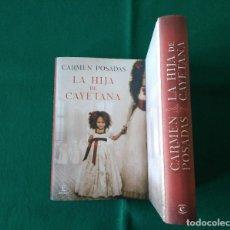 Libros de segunda mano: LA HIJA DE CAYETANA - CARMEN POSADAS - ESPASA - 1ª EDICIÓN - AÑO 2016 - SIN LEER. Lote 190530636