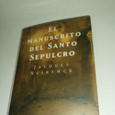 Libros de segunda mano: JAQUES NEIRYNCK, EL MANUSCRITO DEL SANTO SEPULCRO. Lote 190642680