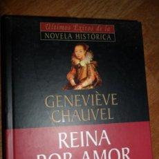 Libros de segunda mano: REINA POR AMOR, GENEVIEVE CHAUVEL, ED. PLANETA DE AGOSTINI. Lote 191047112