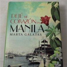 Libros de segunda mano: DEJÉ MI CORAZÓN EN MANILA. GALATAS, MARTA. Lote 191057378