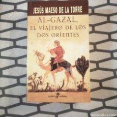 Libros de segunda mano: AL GAZAL, EL VIAJERO DE LOS DOS ORIENTES. Lote 191118615