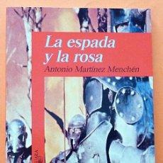 Libros de segunda mano: LA ESPADA Y LA ROSA - ANTONIO MARTÍNEZ MENCHÉN - ALFAGUARA - 1995 - VER INDICE - NUEVO. Lote 191125951