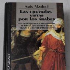 Libros de segunda mano: LAS CRUZADAS VISTAS POR LOS ÁRABES. MAALOUF, AMIN. Lote 191146500