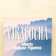 Libros de segunda mano: VIRACOCHA. ALBERTO VÁZQUEZ FIGUEROA. PLAZA Y JANÉS, ÉXITOS, PRIMERA EDICIÓN, 1987.. Lote 191168108