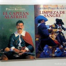 Libros de segunda mano: ARTURO PÉREZ REVERTE LOTE EL CAPITÁN ALATRISTE Y LIMPIEZA DE SANGRE. Lote 191307093