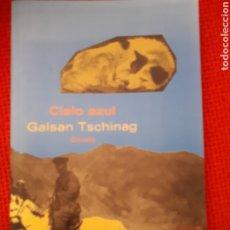 Libros de segunda mano: CIELO AZUL - GALSAN TSCHINAG - ED SIRUELA. Lote 191330185