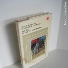 Libros de segunda mano: ALEXANDR SERAFIMÓVICH, EL TORRENTE DE HIERRO. ISAAK BÁBEL, EL EJERCITO DE CABALLERIA. 1974. . Lote 191383323