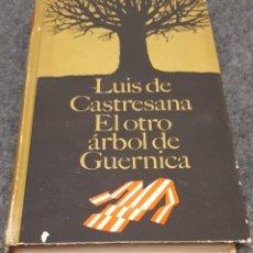 Libros de segunda mano: EL OTRO ÁRBOL DE GUERNICA – LUIS DE CASTRESANA . Lote 191846495