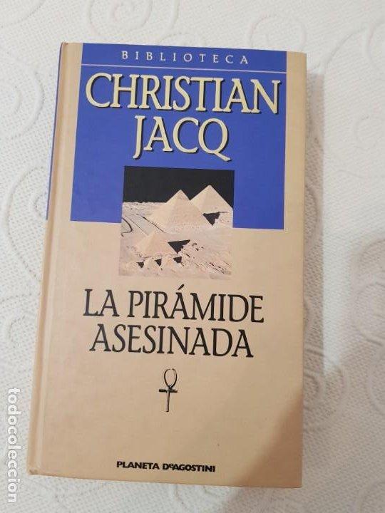 LA PIRÁMIDE ASESINADA, CHRISTIAN JACQ, NOVELA HISTÓRICA, PLANETA, 2001 (Libros de Segunda Mano (posteriores a 1936) - Literatura - Narrativa - Novela Histórica)