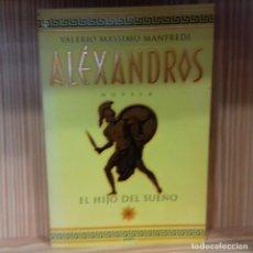 Libros de segunda mano: ALEXANDROS I EL HIJO DEL SUEÑO VALERIO MASSIMO MANFREDI. Lote 192334230