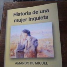 Libros de segunda mano: HISTORIA DE UNA MUJER INQUIETA, DEDICADO POR EL AUTOR. Lote 192364866