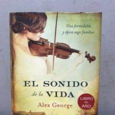 Libros de segunda mano: EL SONIDO DE LA VIDA POR ALEX GEORGE. Lote 192444795