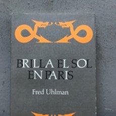 Libros de segunda mano: BRILLA EL SOL EN PARIS POR FRED UHLMAN. Lote 192539321