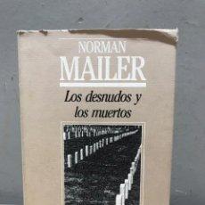 Libros de segunda mano: LOS DESNUDOS Y LOS MUERTOS POR NORMAN MAILER. Lote 192539903