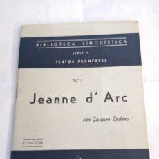 Libros de segunda mano: JEANNE D'ARC. JACQUES LECLERC. BARCELONA 1956.BIBLIOTECA LINGÜÍSTICA. TEXTOS FRANCESES. ED. RAUTER.. Lote 192906872