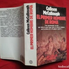 Libros de segunda mano: EL PRIMER HOMBRE DE ROMA - COLLEN MCCULLOUGH. Lote 193005308