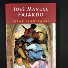 Libros de segunda mano: VIDAS EXAGERADAS - J.M. FAJARDO - 1ª EDICION 2003 EDICIONES B - NUEVO DE EDITORIAL. Lote 193798576