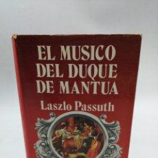 Libros de segunda mano: EL MÚSICO DEL DUQUE DE MANTUA. LASZLO PASSUTH. PRIMERA EDICIÓN LUIS DE CARALT. Lote 194009606