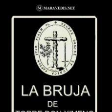 Libros de segunda mano: LA BRUJA DE TORREDONJIMENO (NOVELA HISTORICA). Lote 194223040