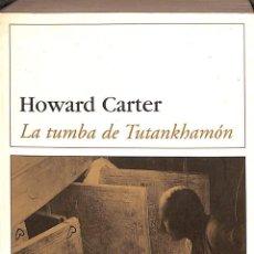 Libros de segunda mano: LA TUMBA DE TUTANKHAMÓN DL. Lote 194232537