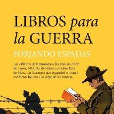 Libros de segunda mano: LIBROS PARA LA GUERRA. FORJANDO ESPADAS. Lote 194232852