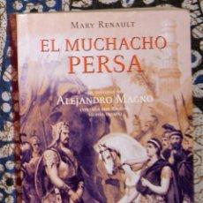 Libros de segunda mano: EL MUCHACHO PERSA. LA HISTORIA DE ALEJANDRO MAGNO MARY RENAULT . Lote 194237528