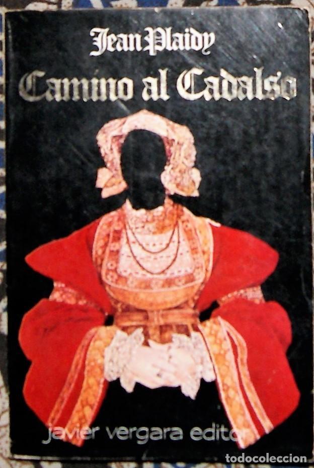 CAMINO AL CADALSO JEAN PLAIDY (Libros de Segunda Mano (posteriores a 1936) - Literatura - Narrativa - Novela Histórica)