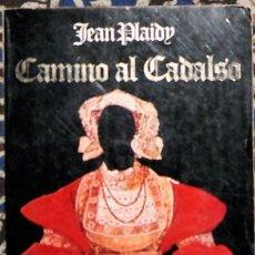 Libros de segunda mano: CAMINO AL CADALSO JEAN PLAIDY . Lote 194240201