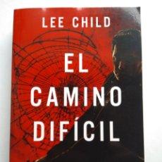 Libros de segunda mano: EL CAMINO DIFÍCIL/LEE CHILD. Lote 194254526