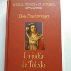 Libros de segunda mano: LA JUDÍA DE TOLEDO/LION FEUCHZTWANGER. Lote 194254626