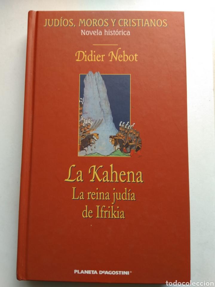 LA KAHENA/LA REINA JUDÍA DE IFRIKIA/DIDIER NEBOT (Libros de Segunda Mano (posteriores a 1936) - Literatura - Narrativa - Novela Histórica)