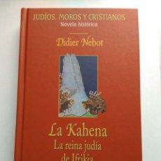 Libros de segunda mano: LA CAENA/LA REINA JUDÍA DE IFRIKIA/DIDIER NEBOT. Lote 194254652