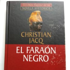 Libros de segunda mano: EL FARAÓN NEGRO/CHRISTIAN JACQ. Lote 194254726