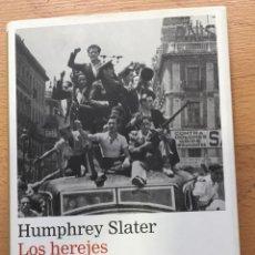 Libros de segunda mano: LOS HEREJES HUMPHREY SLATER. Lote 194263690