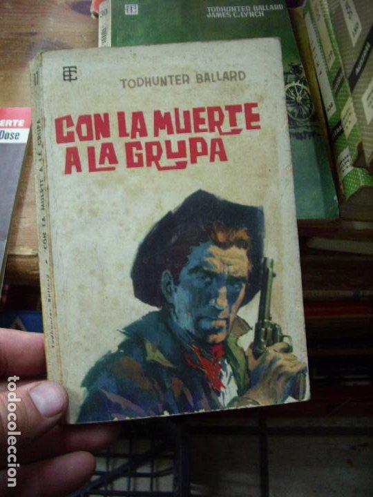 CON LA MUERTE A LA GRUPA, TODHUNTER BALLARD. N.1111-751 (Libros de Segunda Mano (posteriores a 1936) - Literatura - Narrativa - Novela Histórica)