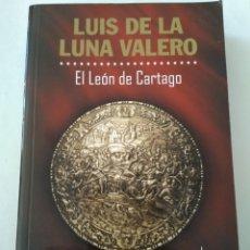 Libros de segunda mano: EL LEON DE CARTAGO/LUNA VALERO. Lote 194395575