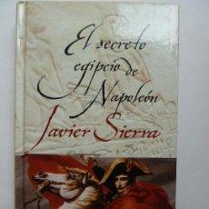 Libros de segunda mano: EL SECRETO EGIPCIO DE NAPOLEÓN. SIERRA. Lote 194396030