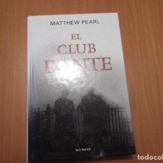 Libros de segunda mano: LIBRO EL CLUB DANTE DE MATTHEW PEARL. Lote 194509682