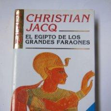 Libros de segunda mano: EL EGIPTO DE LOS GRANDES FARAONES. LA HISTORIA Y LA LEYENDA. JACQ CHRISTIAN. 1997. Lote 194567191