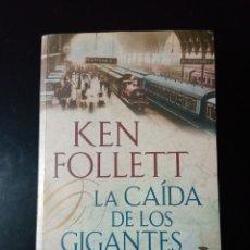 Libros de segunda mano: LA CAIDA DE LOS GIGANTES, KEN FOLLETT. Lote 194585943